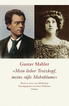 Gustav Mahler . My Darling Shrew, My Sweet Poppy