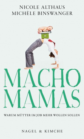 Macho Mums. Why working mothers should want more