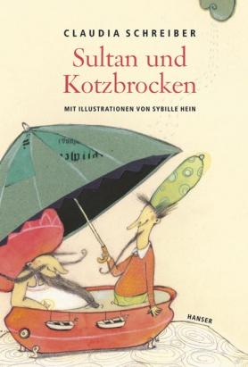 Claudia Schreiber, 'Sultan und Kotzbrocken'