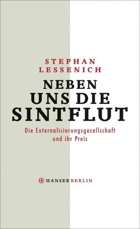 """Stephan Lessenich: """"Neben uns die Sintflut"""""""