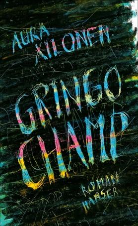 """Aura Xilonen: """"Gringo Champ"""". Im Rahmen des Literaturfests München"""