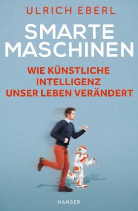 """Ulrich Eberl: """"Smarte Maschinen – wie Künstliche Intelligenz unser Leben verändert"""" mit Roboter Nao Bluestar."""