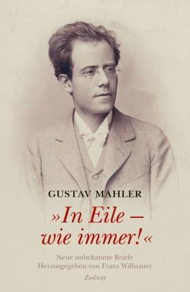 """Gustav Mahler """"In Eile - wie immer!"""