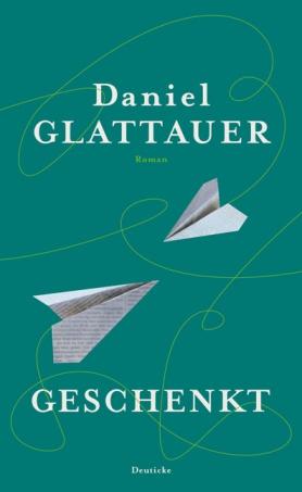 """Daniel Glattauer: """"Geschenkt"""""""