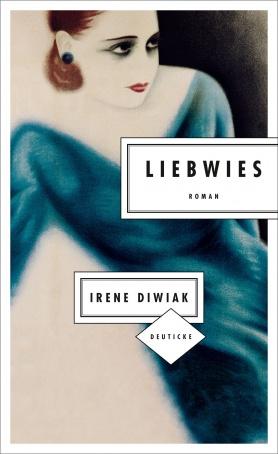 "Irene Diwiak: ""Liebwies"""